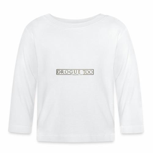 drogue too - T-shirt manches longues Bébé