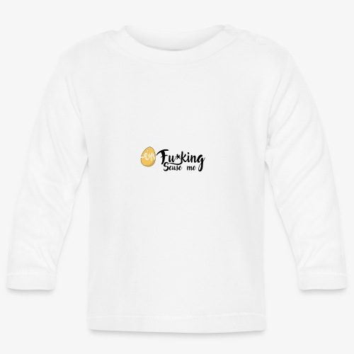 Egg Fucking Scuse me - Baby Long Sleeve T-Shirt
