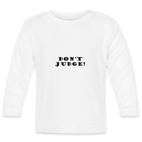 Kids Don't Judge T-Shirt - Baby Long Sleeve T-Shirt