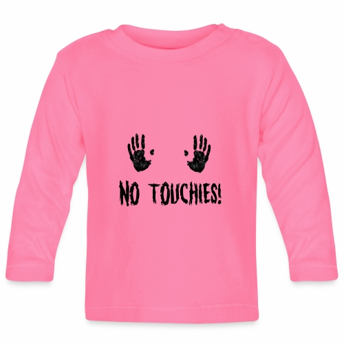 No Touchies in Black 2 Hands Above Text - Baby Long Sleeve T-Shirt