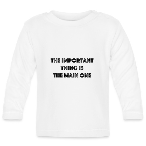 the important thing is the main one - T-shirt manches longues Bébé