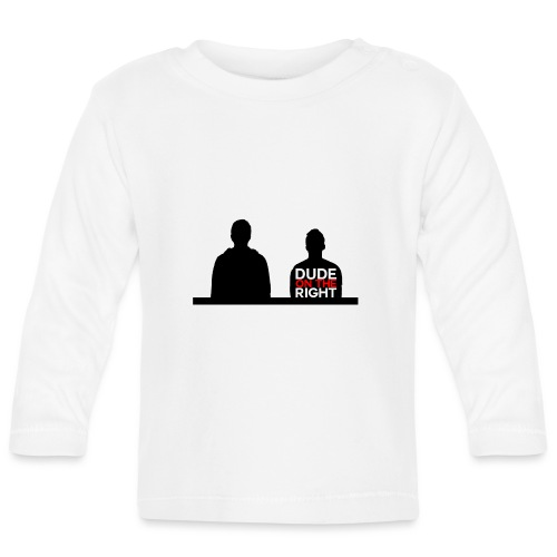 RIGHT. - Baby Long Sleeve T-Shirt