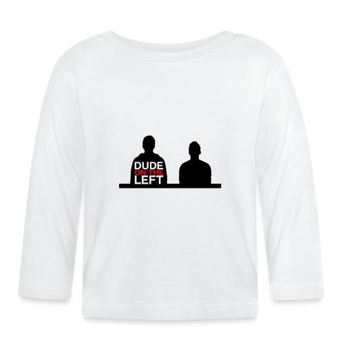 LEFT. - Baby Long Sleeve T-Shirt