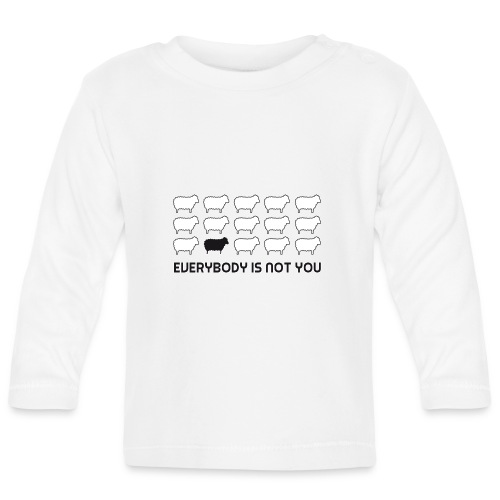 everybody is not you - Baby Long Sleeve T-Shirt
