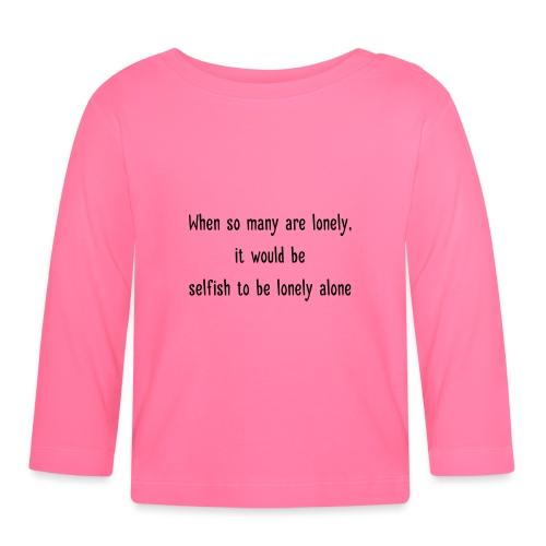 Selfish to be lonely alone - Vauvan pitkähihainen paita