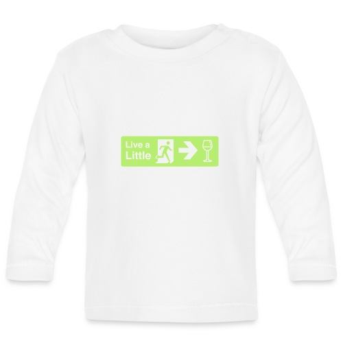 Live a little - Baby Long Sleeve T-Shirt
