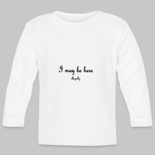 illegal immigrant - Baby Long Sleeve T-Shirt