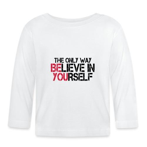 Believe in yourself - Baby Langarmshirt