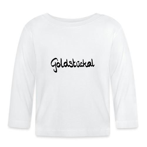 Goldstückal - Baby Langarmshirt