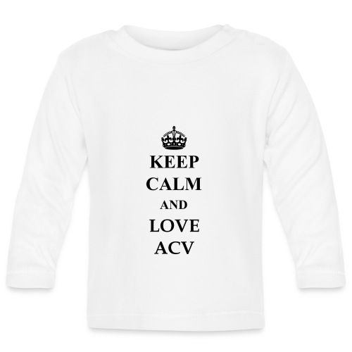 Keep Calm and Love ACV - Baby Langarmshirt