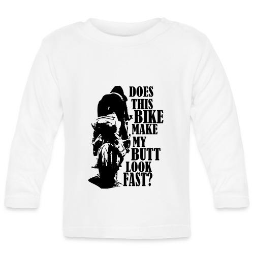 Does this bike make my butt look fast? - Baby Langarmshirt