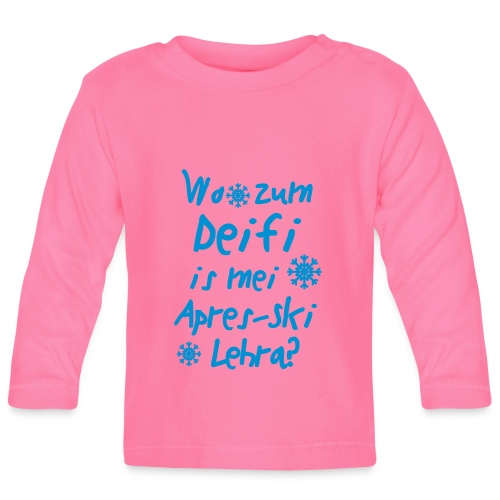 Wintershirt Wo zum Deifi is mei ApresSki Lehra? - Baby Langarmshirt