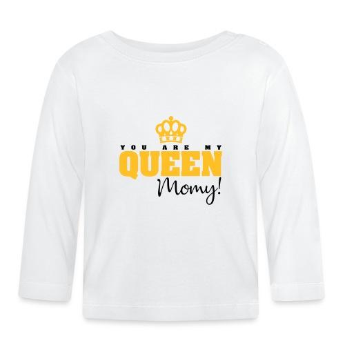 You Are My Queen Momy! - Camiseta manga larga bebé