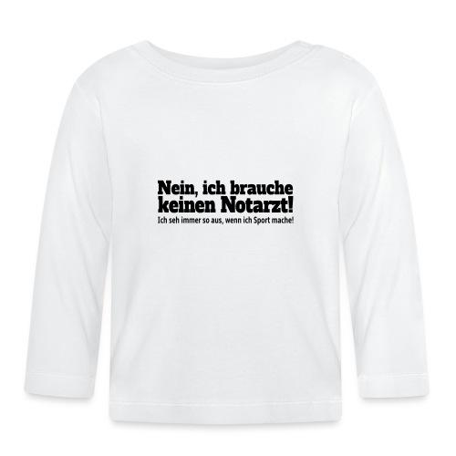 Sport Spruch - Baby Langarmshirt