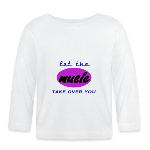 let take music over you - T-shirt manches longues Bébé