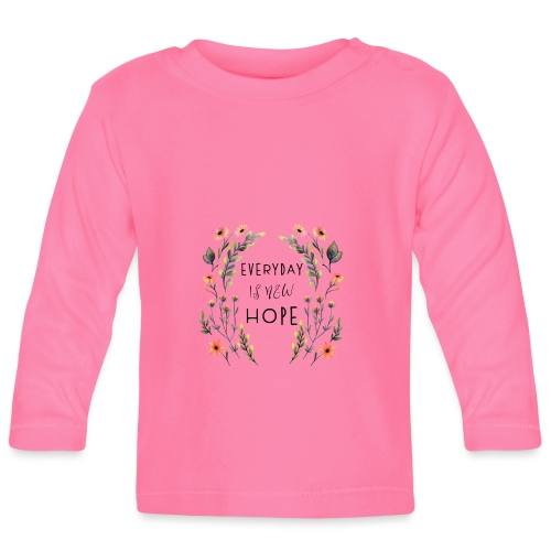 EVERY DAY NEW HOPE - Baby Long Sleeve T-Shirt