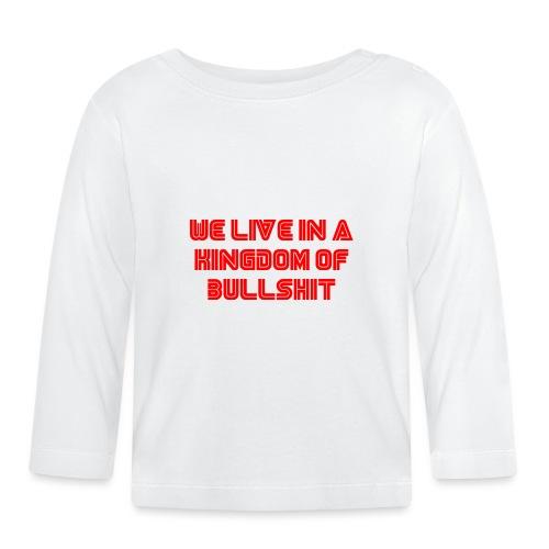 We live in a kingdom of bullshit #mrrobot - Baby Long Sleeve T-Shirt