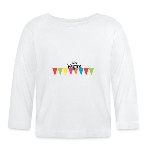 Not Vegan - Baby Long Sleeve T-Shirt
