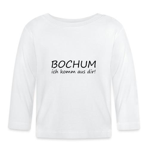 BOCHUM - Ich komm aus dir! - Baby Langarmshirt