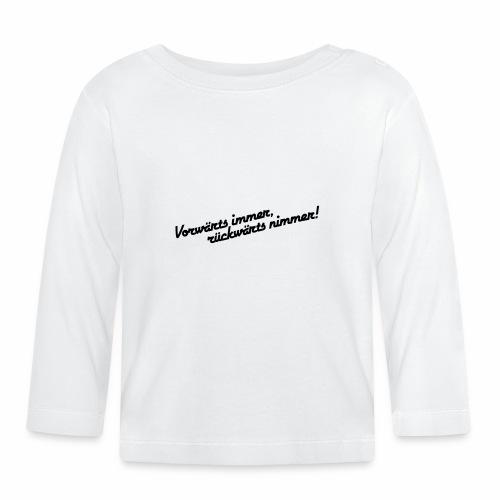 Vorwärts immer rückwärts nimmer alleinstehend - Baby Long Sleeve T-Shirt