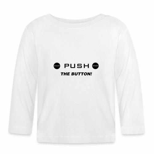 Push The Button - Baby Langarmshirt