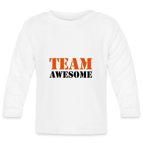 Team awesome - Baby Long Sleeve T-Shirt