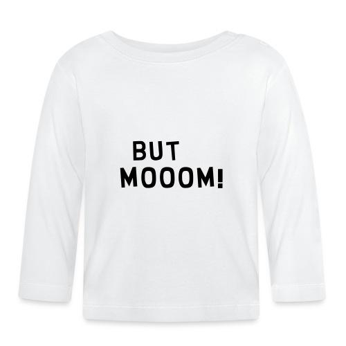 But Mooom! - Baby Langarmshirt