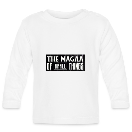The magaa of small things - Baby Long Sleeve T-Shirt