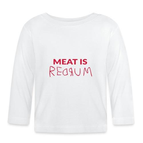 Meat is redrum - Meat is Murder - Vauvan pitkähihainen paita