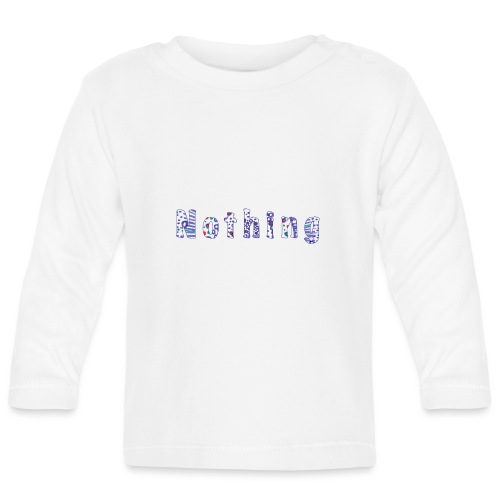 Nothing - Baby Long Sleeve T-Shirt