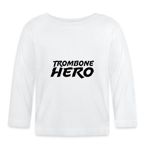 Trombone Hero - Baby Long Sleeve T-Shirt
