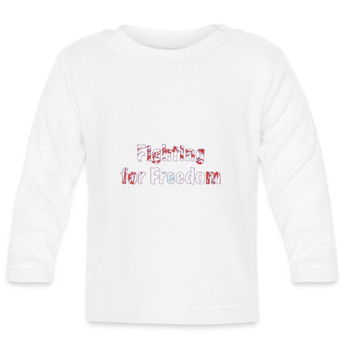 Fighting for Freedom - Baby Long Sleeve T-Shirt