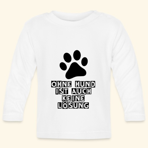 Das Shirt für Hundefreunde - Baby Langarmshirt