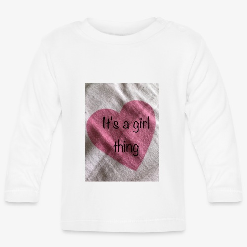 It's a girl thing! - Baby Long Sleeve T-Shirt
