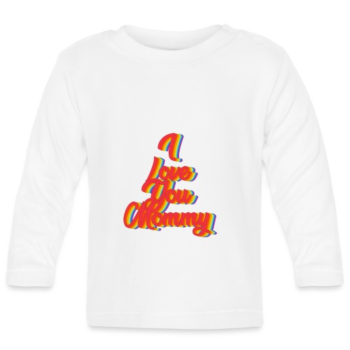 Love your Mommy - Baby Langarmshirt