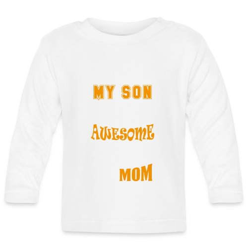My Son Is Super Awesome His Mom - Baby Long Sleeve T-Shirt