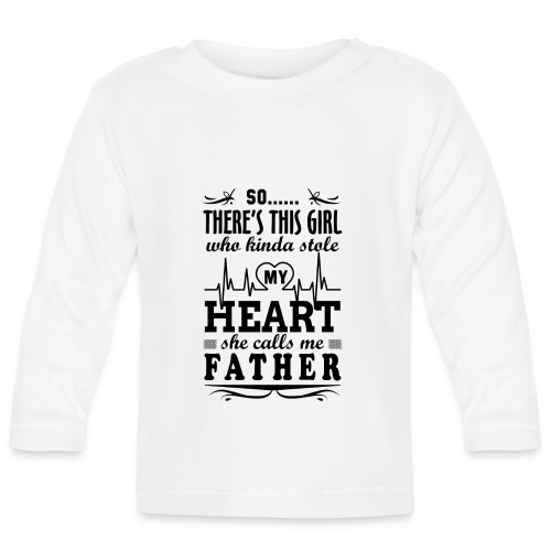 My Heart She Calls Me Father - Baby Long Sleeve T-Shirt