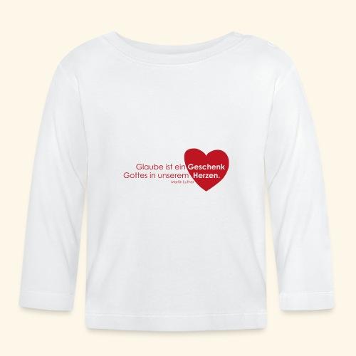 Glaube ist ein Geschenk im Herzen - Baby Langarmshirt