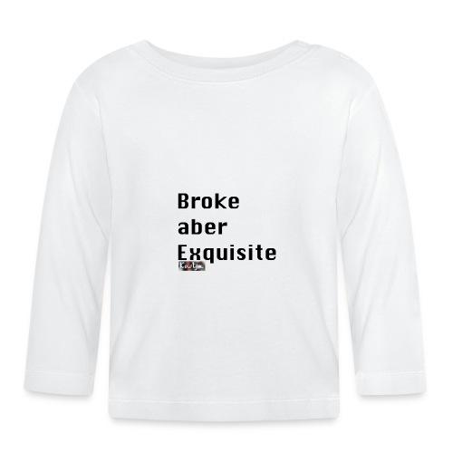 Broke aber Exquisite - Baby Langarmshirt