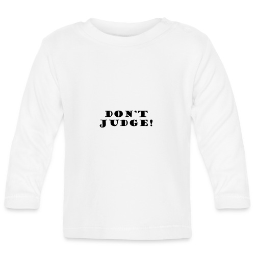 Kids Don't Judge T-Shirt - Baby Long Sleeve T-Shirt
