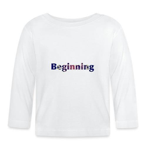 Beginning - Baby Long Sleeve T-Shirt