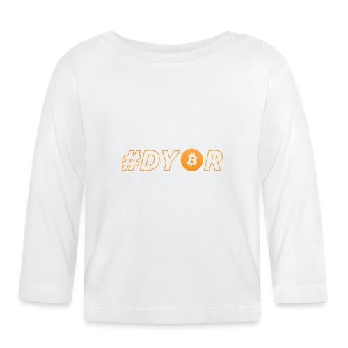 DYOR - option 3 - Baby Long Sleeve T-Shirt