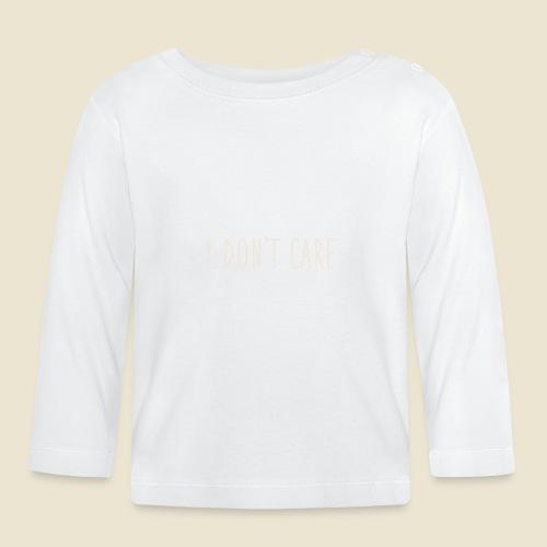 I don't care - T-shirt manches longues Bébé