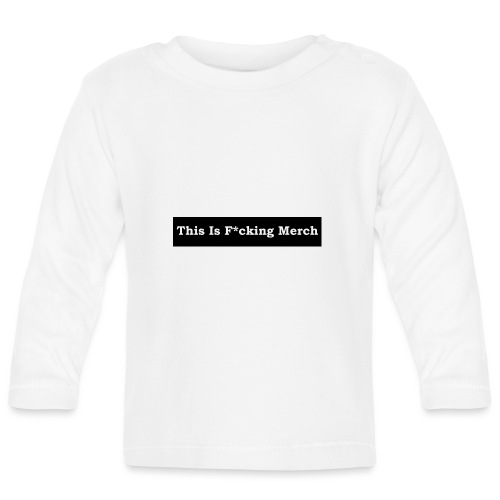 This is F*cking Merch - Langærmet babyshirt