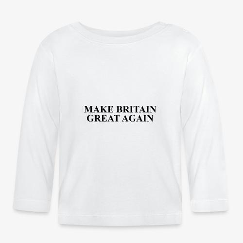 Make Britain Great Again (Black Text) - Baby Long Sleeve T-Shirt