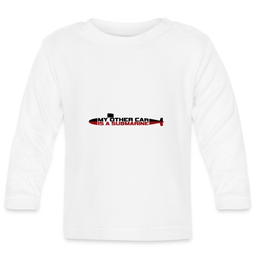 My other car is a Submarine! - Baby Long Sleeve T-Shirt
