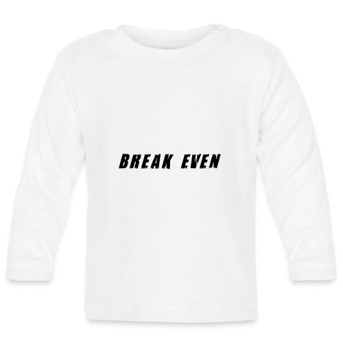 Break Even Black tekst - Langærmet babyshirt