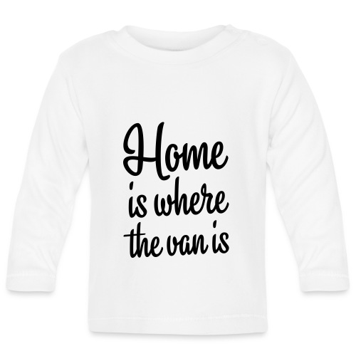 Home is where the van is - Autonaut.com - Baby Long Sleeve T-Shirt