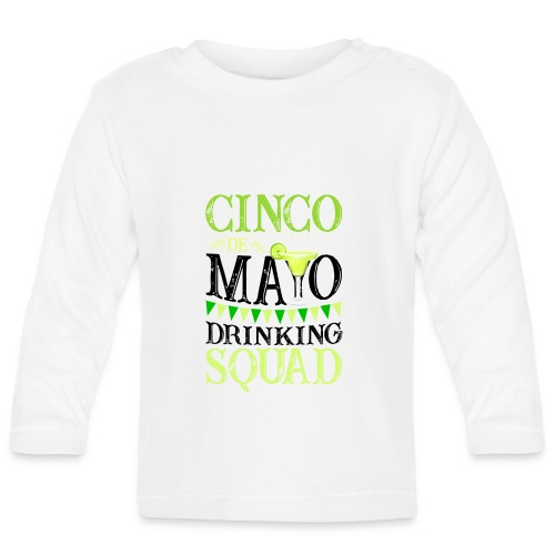 Cinco De Mayo Drinking Squad - Baby Long Sleeve T-Shirt