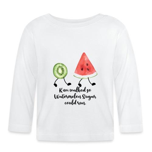 Kiwi Walked So Watermelon Sugar Could Run - Baby Long Sleeve T-Shirt